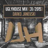 DARKO JANEVSKI - UGLYHOUSE MIX [31/2015]