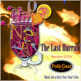 FOLKCAST'S LAST HURRAH! 2.016 - Music for a fiery New Year's Eve.