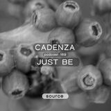 Cadenza Podcast   169 - Just Be (Source)