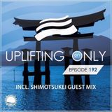 Ori Uplift - Uplifting Only 192 (incl. Shimotsukei Guestmix - East Asia Special) (Oct 13, 2016)