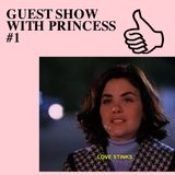 GUEST SHOW WITH PRINCESS #1