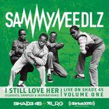 I Still Love H.E.R. (Classics, Samples & Inspirations) - Sammy Needlz Live On Shade45 Vol. 1