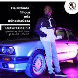De Mthuda #SheshaGeza Hour Mix