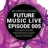 Future Music Live Podcast Episode 005