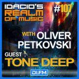 Idacio's Realm of Music 107 Guest Tone Deep on DI.FM Radio (06.02.2018)
