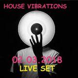HOUSE VIBRATIONS LIVE SHOW 02.03.2018