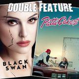 Black Swan + Patti Cakes