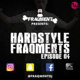 fraqment presents - hardstyle fraqments - episode 04