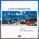 LAZY SUMMER Mix DJ CO-HEY & thread514