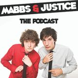 Mabbs & Justice The Podcast: Episode 9 The Guys Make Dolphin Cheese