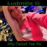 Ludmilla G 04.12.2017 #Psy-Trance# Year Mix