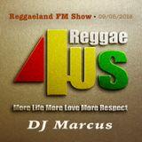 Reggaeland FM Show: 09/06/2016 w/ DJ Marcus