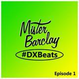 Mister Barclay presents DXBeats (Episode 1)