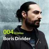 "E.P. 004  ""Dj Edition"": Boris Divider"