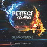 Perfect Kombo - DrumKombadas (Bass & Drumface Mix)