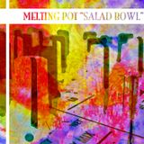 Melting Pot - Salad Bowl (2012 Remaster)