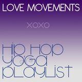 Love Movements : Hip Hop Yoga Playlist