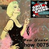 Mr. Dana's GRIT GRUB & GRIND Show 0075 New Years