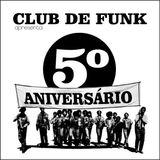 Club de Funk - 5 Anos