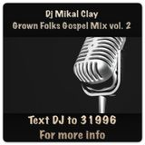 Grown Folks Gospel Mix Vol. 2 (HOT!!)