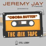 Cocoa Butter The Mixtape By Jeremy Jay
