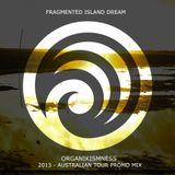 Frangmented Island Dream - Organikismness (Australian tour mix 2013)