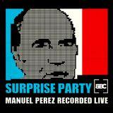 """DJ MANUEL PEREZ """"SURPRISE PARTY"""" (RECORDED LIVE - BBC 06/05/2017)"""