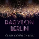 Babylon Berlin-Chris Cowley Live