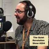 The Quiet Revolution - Show #204 - 24-10-16