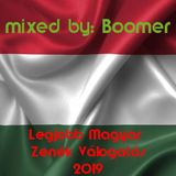 Legjobb Magyar Zenék Válogatás 2019 - mixed by: Boomer