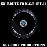 Key Core Productions - En Route To K.C.P (Part I)