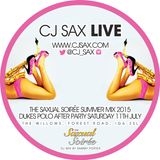The Saxual Soirée Summer Mix 2015 by CJ SAX LIVE & Sammy Porter
