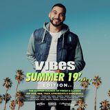 VIBES EP.43 (Summer 19' Edition) (Part 1) (HIP HOP / R&B / DANCEHALL / AFROBEATS)