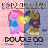 Distorted Love Part 1 - An Ode To Valentine's Day Hip-Hop Style