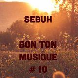 Sebuh - Bon Ton Musique #10