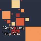 Grape Jams: Trap Mix #1