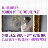 Beaubien Live at the Distillery - Sounds of the Future Past 3 HR JAZZ, SOUL AND SPY MOVIE MIX part 1
