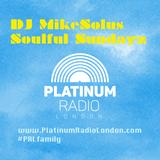 DJ MikeSolus presents SoulfulSundayz LIVE @ PlatinumRadioLondon.com 20.12.15