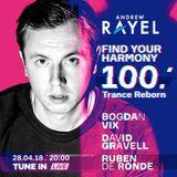 Andrew Rayel - Live @ Find Your Harmony Radioshow #100: Trance Reborn, Moldova - 28.04.2018