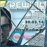 REWIND Episode 26 - Prog Breakz Edition (vol.2) mixed by Paul Nowhere on WestRadio.gr (30.03.14)