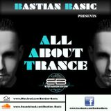 Bastian Basic presents - All About Trance - Episode 001