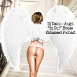 """""""In Our"""" House Podcast - Angel"""