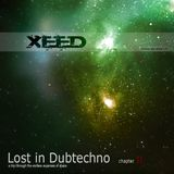 XEED - Lost in Dubtechno chapter II