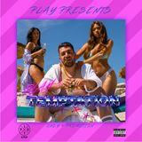 PLAY's - Temptation (The Mixtape) 2018
