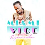 MIAMI VICE EPISODE (DANCEHALL MIX 2014)