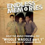 DAVE'S FAREWELL MIX - WIGGLE WAGGLE Part. 1 - Early Reggae & Rocksteady