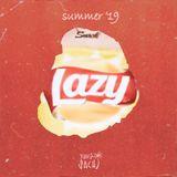 LAZY #Summer19