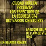 Ciudad Oculta: Los espectros de la escuela 674 del Barrio Cristo Rey
