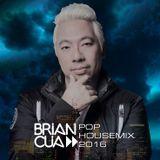 BRIAN CUA POP HOUSE MIX 2016