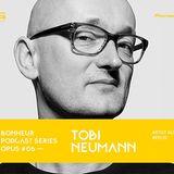 BONHEUR PODCAST SERIES OPUS # 06 - Tobi Neumann (Artist Alife, Berlin)